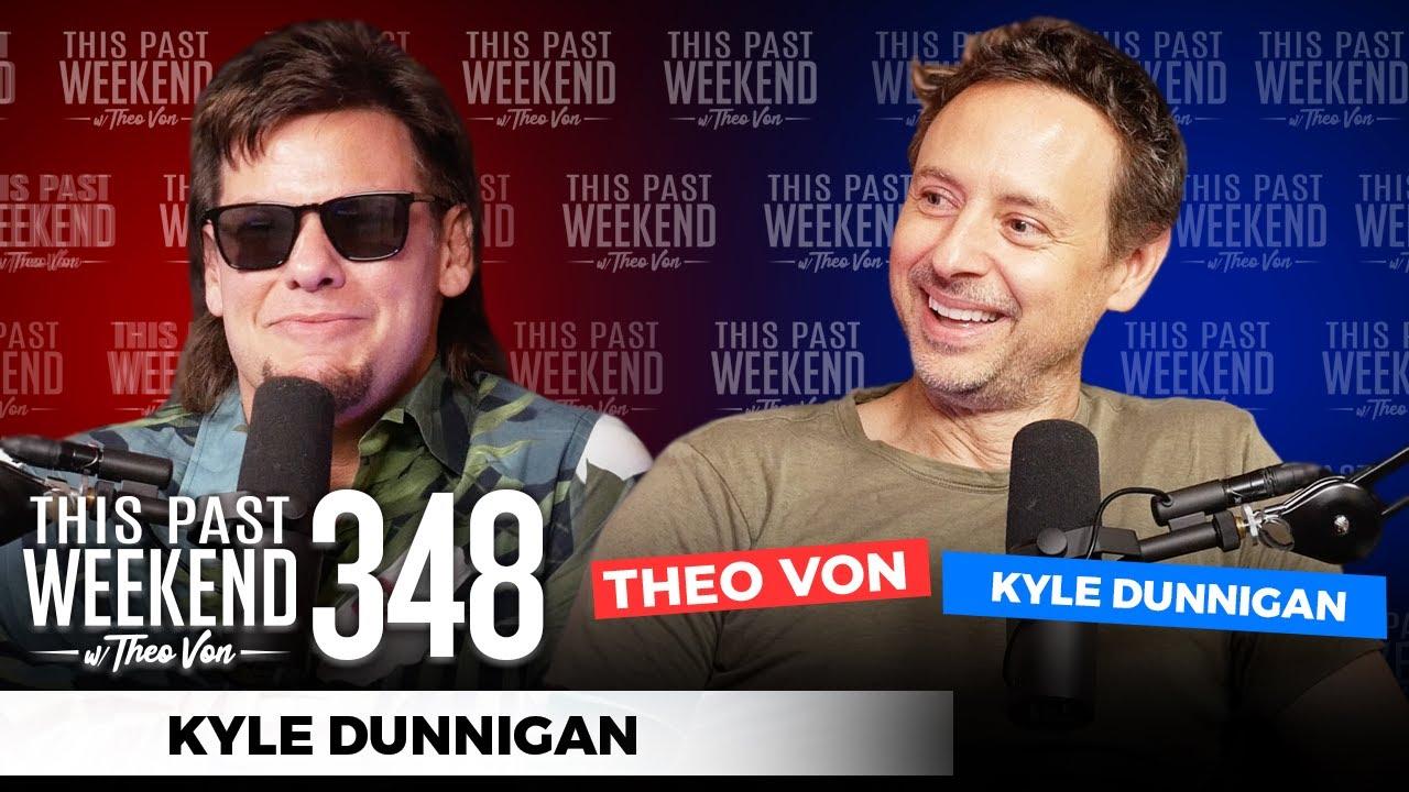 Download Kyle Dunnigan   This Past Weekend w/ Theo Von #348