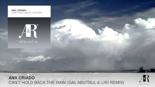 FULLAna Criado Can T Hold Back The Rain Gal Abutbul Liri Remix