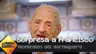 La bonita sorpresa a Francisco, el hombre más anciano del planeta - El Hormiguero 3.0