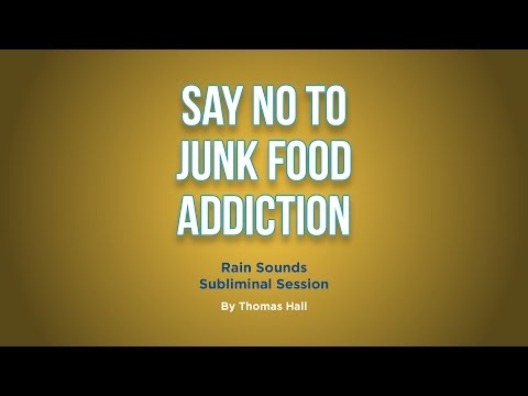 Say No To Junk Food Addiction - Rain Sounds Subliminal Session - By Thomas Hall