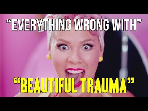 "Everything Wrong With P!nk - ""Beautiful Trauma"""