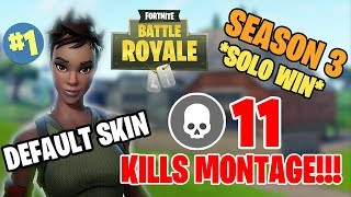 FORTNITE SOLO WIN/11KILLS/HIPHOP MONTAGE/SEASON 3 NO SKIN THROWBACK!_NKA