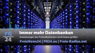 FN24 | Datenhunger der Polizeibehörden wird immer größer