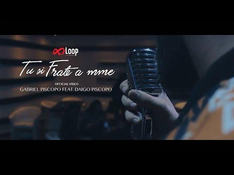 Gabriel Piscopo feat Daigo Piscopo - Tu si frate a mme   (OFFICIAL VIDEO)
