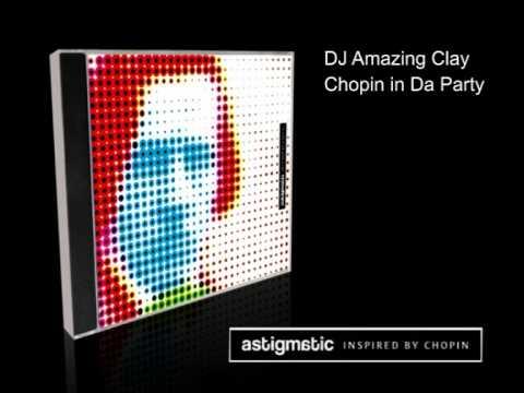 Astigmatic Inspired by Chopin - DJ Amazing Clay - Chopin in Da Party