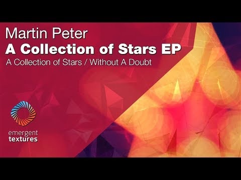 Martin Peter - A Collection of Stars [Emergent Textures] (OUT NOW)
