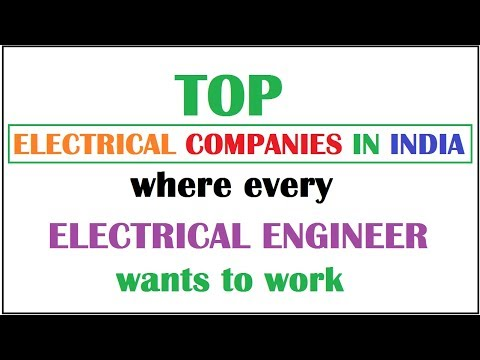 Top Electrical Companies where every ELECTRICAL ENGINEER wants to work !!!