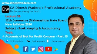 Lecture 39 - Accounts for Not for Profit Concern - Part 15 - 12th Commerce (2020)