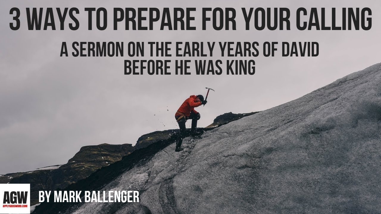 How to Prepare for Your Calling (A Sermon on 1 Samuel 16)