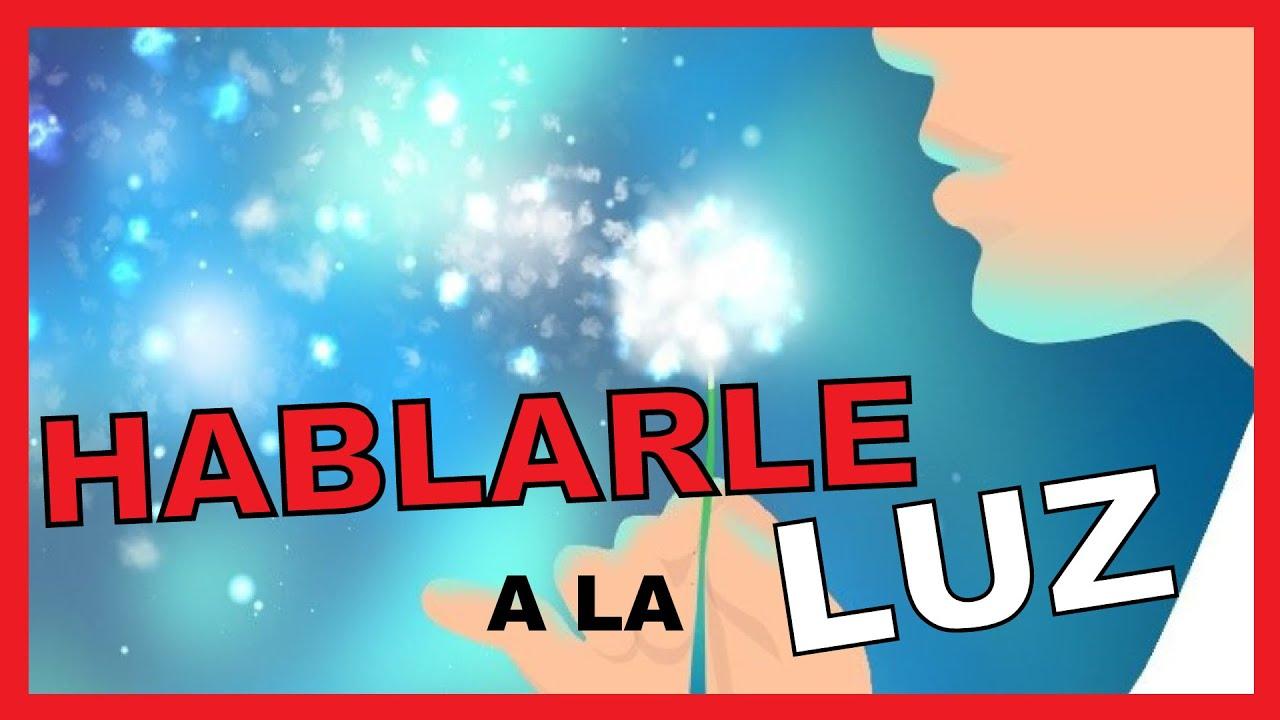 HABLARLE A LA LUZ (PLASMA) para CREAR REALIDAD (MATERIA) | HONRAR EL NOMBRE (lo que has NOMBRADO)