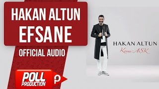 Hakan Altun - Efsane - ( Official Audio )