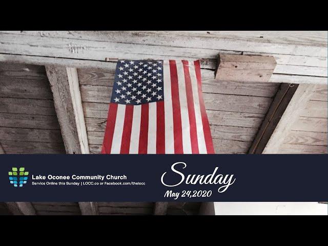 Lake Oconee Community Church - Sunday May 24, 2020