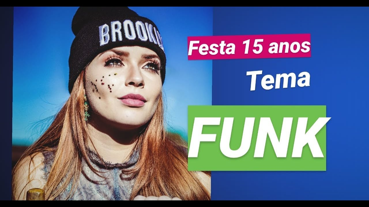 Festa de quinze anos Tema FUNK