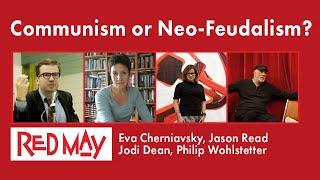Communism or Neo-Feudalism