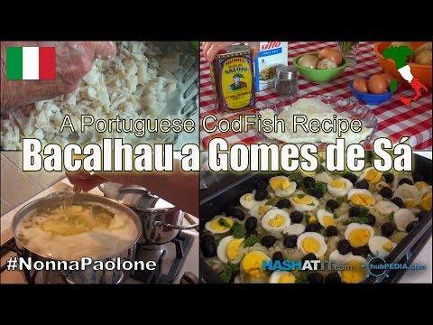 Episode #7 - Traditional Portuguese Cod Fish Dish called Bacalhau a Gomes de Sá Via Nonna Paolone