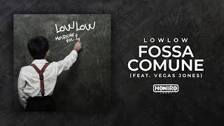 LOWLOW feat. VEGAS JONES - 05 - FOSSA COMUNE ( LYRIC VIDEO )