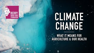Climate Change: What it Means for Our Agriculture and Our Health - Future Thought Leaders