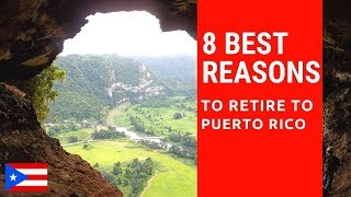 8 Best reasons to retire to Puerto Rico!  Living in Puerto Rico!