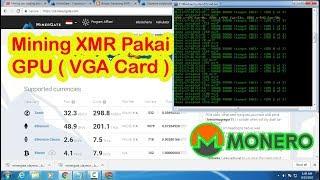 Tutorial Mining XMR ( Monero )  dengan Vga / Gpu ( Mining Bitcoin Gratis)