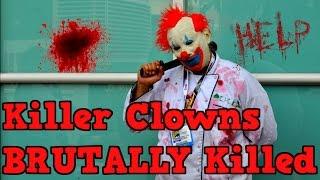 Killer Clowns BRUTALLY Killed