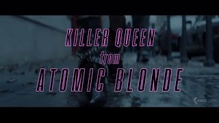 "Killer Queen from ""Atomic Blonde"" Trailer"