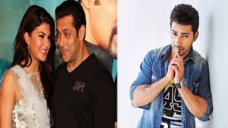 Jacqueline Wants Work With Salman   Varun Comments About His Choice Of Movies