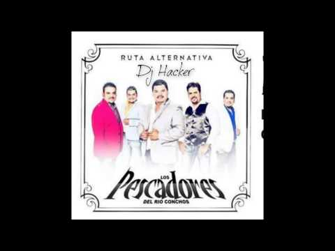 Los Pescadores Del Rio Conchos (Cd Mix Ruta Alternativa Dj Hacker 2013)