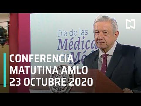 Conferencia matutina AMLO / 23 de octubre 2020