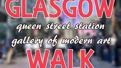 Glasgow Walk. Queen Street Station and Gallery of Modern Art