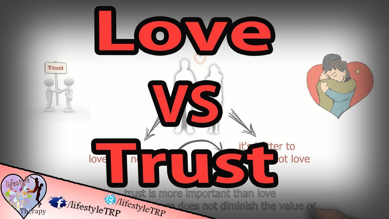 love and trust 5 Reasons Why Trust Is More Important Than Love in relationships | animated - YouTube