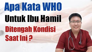 Ini Kata Who Untuk Bumil Disaat Kondisi Sekarang   Tanyakan Dokter