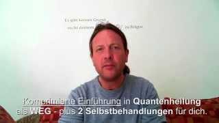 Quantenheilung Selbstanwendung -- offen erklärt! 1/5