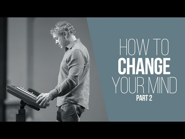 How To Change Your Mind: Repentance and the Will Of God (Part 2)
