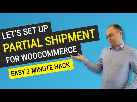 How to Set Up Partial Shipment for Woocommerce?