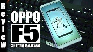 Review : OPPO F5 Indonesia : 3,6 Juta Yang Masuk Akal