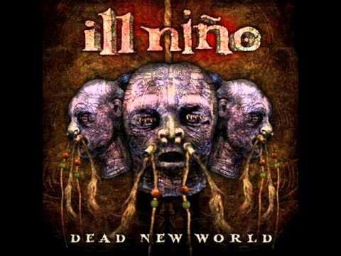 Ill Nino- Dead - New - World - 2010
