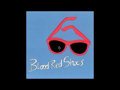 BLOOD RED SHOES - It's Getting Boring By The Sea [Original Version]