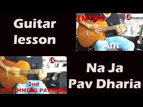 Na Ja I Pav Dharia I Guitar Lesson I Strumming I Chords