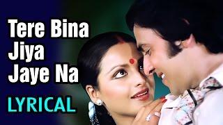 ... tere bina jiya jaye na song from ghar movie by lata mangeshkar starri...