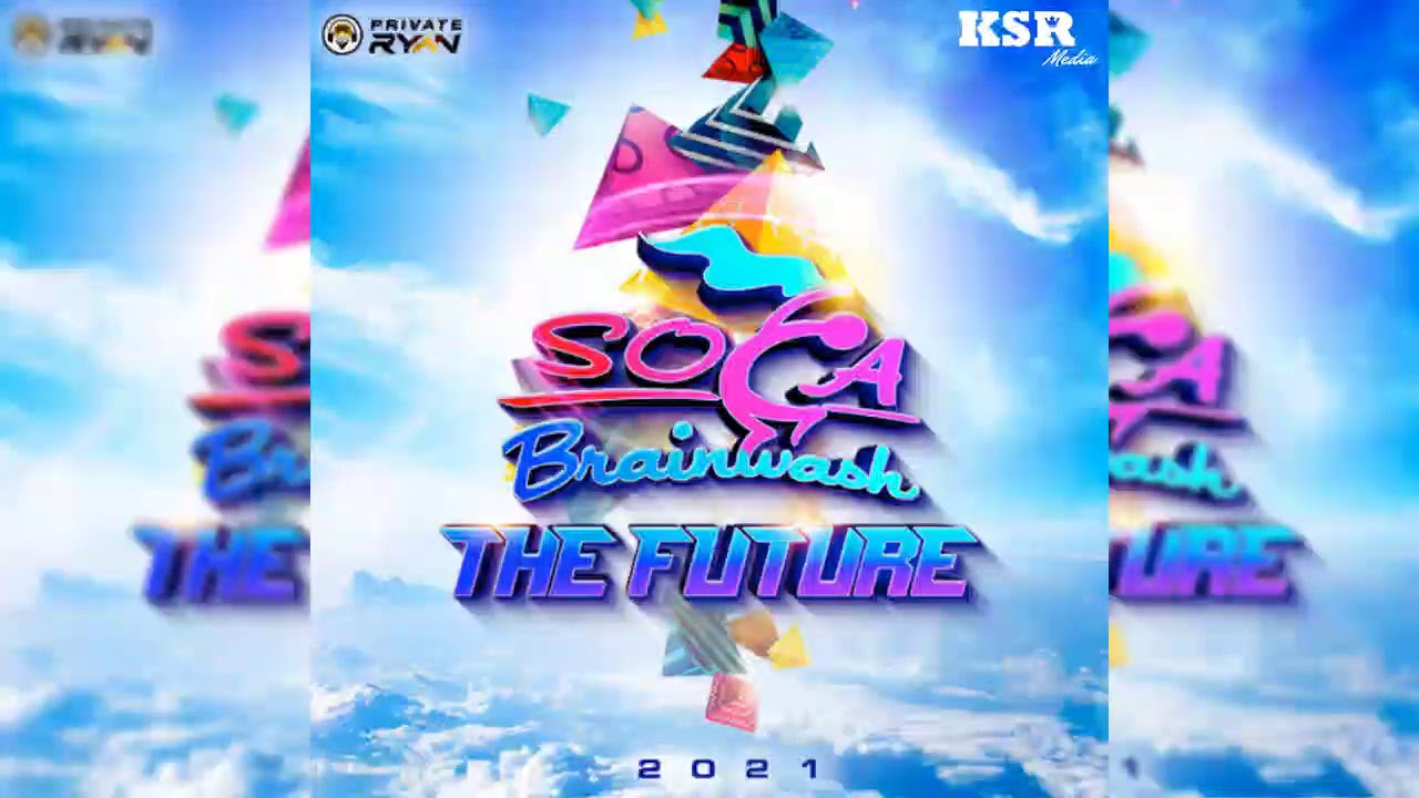 DJ Private Ryan Presents Soca Brainwash 2021 (For the love of Carnival)