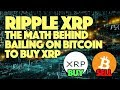 Ripple XRP: The Math Behind Bailing On Bitcoin To Buy XRP