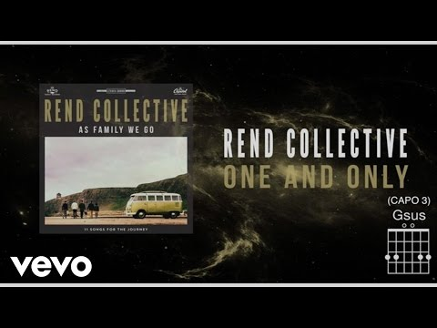 Rend Collective - One And Only (Lyrics And Chords)