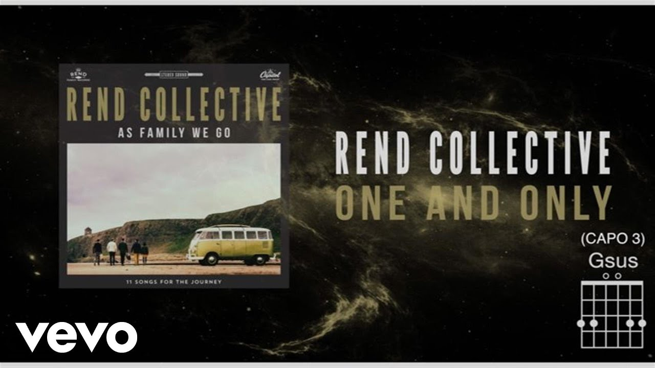 Rend Collective   One And Only Lyrics And Chords