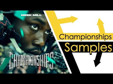 Every Sample From Meek Mill's Championships
