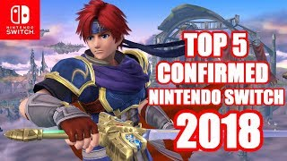 Top 5 CONFIRMED Nintendo Switch Games For 2018 And Beyond!