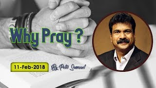 Why Pray ? || 11-02-2018 || English || Peter Samuel || Bethel Ministries