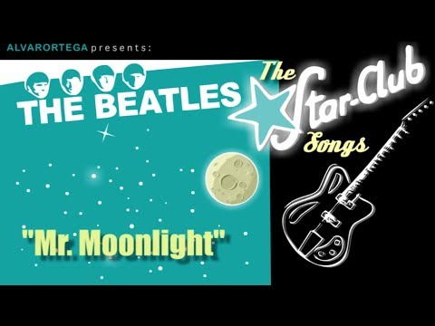 Mr. Moonlight - The Beatles - Star Club Songs-3 (@alvar0rtega)