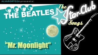Mr. Moonlight - The Beatles - Star Club Songs-3 (Official Alvarortega)