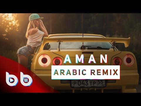 Arabic Remix - Aman ( Burak Balkan Remix ) #ArabicVocalMix
