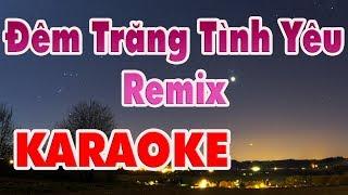 Đêm Trăng Tình Yêu Remix Karaoke - Nhạc Sống Thanh Ngân
